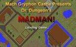Madman! by Dr. Dungeon
